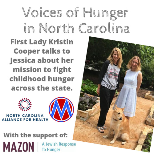 """Voices of hunger in North Carolina Cover """"Fist Lady Kristin Cooper talks to Jessica about her mission to fight childhood hunger across the state."""""""